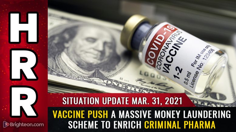 Situation Update, Mar 31st: Those taking vaccines are shockingly ignorant of the criminal fraud behind Big Pharma