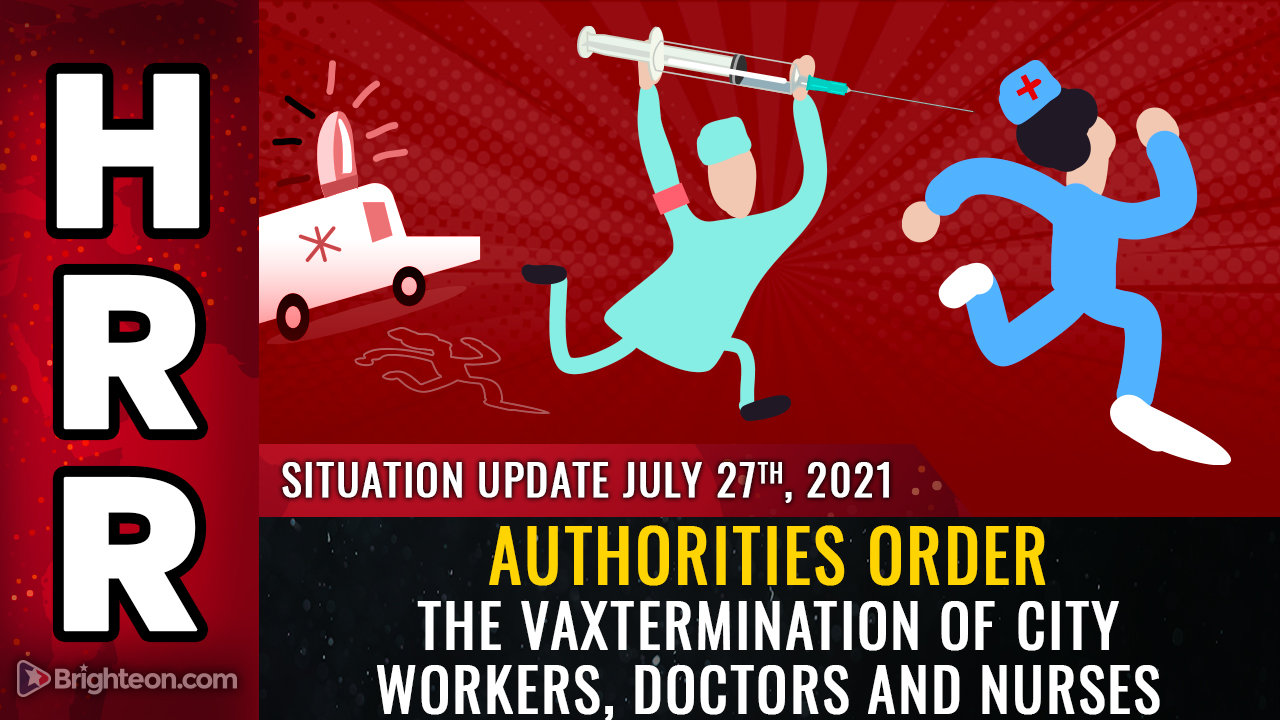 Image: Authorities order the VAXTERMINATION of city workers, doctors and nurses as spike protein MURDER injections target government and health care sectors