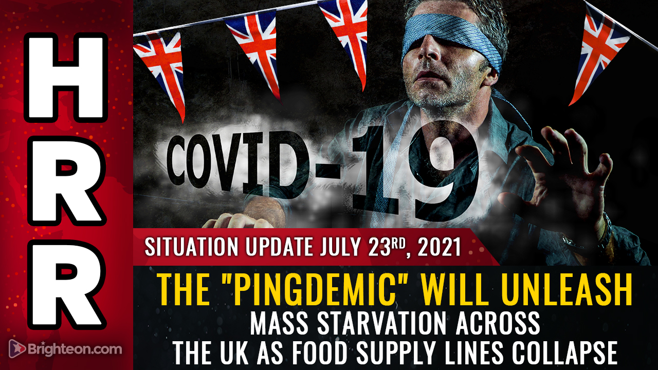 """Image: """"PINGDEMIC"""" insanity: UK government commits nation to starvation suicide by commanding food sector workers to self-quarantine… supply chain """"at risk of collapse"""""""