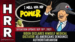 """A NEW """"MEDICAL HITLER"""" - Biden declares himself medical DICTATOR, threatens to nullify states' rights and coerce the entire population into taking deadly vaccine jabs against their will"""