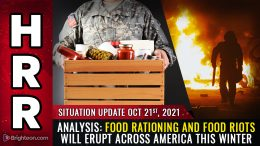 ANALYSIS: Food rationing to be announced in America, followed by FOOD RIOTS and social unrest..