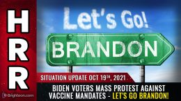 MASS PROTESTS erupt across America; even Biden voters now rejecting tyrannical vaccine mandates ..